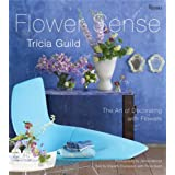 Tricia Guild Flower Sense: The Art of Decorating with FlowersTricia Guild�ɂ��