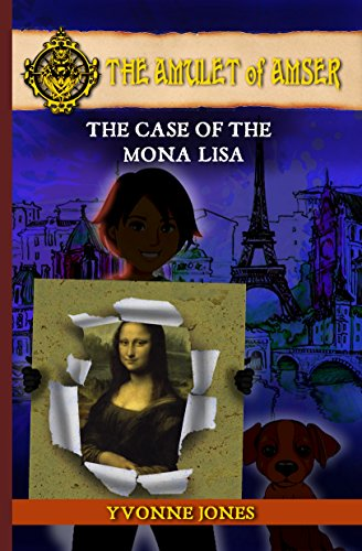 The Case Of The Mona Lisa (The Amulet Of Amser Book 1)