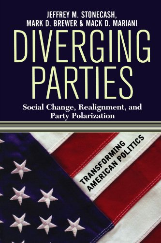 Diverging Parties: Social Change, Realignment, and Party Polarization: Realignment, Social Change and Political Polarization (Transforming American Politics)