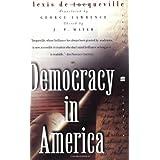 Democracy in America (Perennial Classics) ~ Alexis de Tocqueville