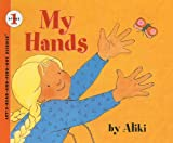 My Hands (Let's-Read-And-Find-Out Science: Stage 1 (Pb)) (0780711343) by Aliki