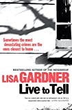 Live to Tell Lisa Gardner