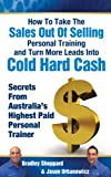 img - for How To Take The Sales Out Of Selling Personal Training and Turn More Leads Into Cold Hard Cash book / textbook / text book