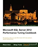 Ritesh Shah Microsoft SQL Server 2012 Performance Tuning Cookbook