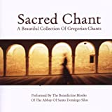 Benedictine Monks Of The Abbey Of Santo Domingo De Silos Sacred Chant: a Beautiful Collection of Gregorian Chants