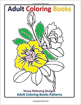 Adult Coloring Books Beautiful Flowers Volume 1 Adult