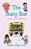 The Busy Bus - A Collection of Short Children's Poems