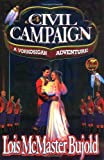 A Civil Campaign: A Comedy of Biology and Manners (0671578278) by Lois McMaster Bujold