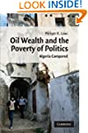 Oil Wealth and the Poverty of Politic...