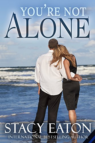 Author Stacy Eaton takes the difficult subject of domestic abuse and turns it into an emotional, romantic, suspense story full of hope in  You're Not Alone