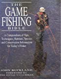 The Game Fishing Bible Tips Techniques Habitats Species Conservation Information
