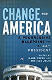 Change for America: A Progressive Blueprint for the 44th President