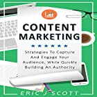 Content Marketing: Strategies to Capture and Engage Your Audience, While Quickly Building an Authority: Marketing Domination, Book 5 Hörbuch von Eric J. Scott Gesprochen von: Sam Slydell