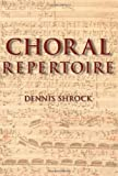 img - for Choral Repertoire by Shrock, Dennis published by Oxford University Press, USA (2009) book / textbook / text book