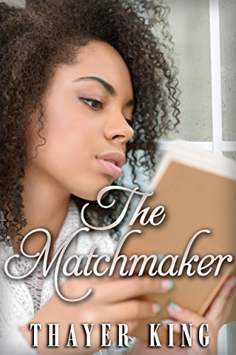 The Matchmaker, by Thayer King