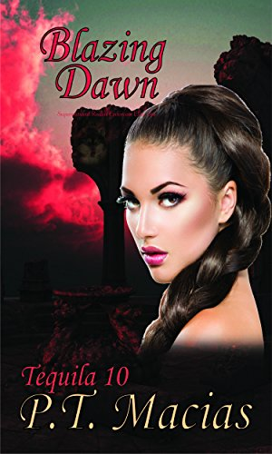 Blazing Dawn,: Supernatural Realm Enforcers Elite Ops (Tequila 10 Book 2)