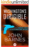 Washington's Dirigible (The Timeline Wars Book 2)