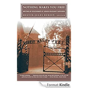 Nothing Makes You Free: Writings by Descendants of Jewish Holocaust Survivors