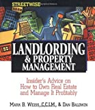 img - for Streetwise Landlording & Property Management: Insider's Advice on How to Own Real Estate and Manage It Profitably [Paperback] [2003] (Author) Mark B. Weiss, Dan Baldwin book / textbook / text book