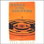 Moving in the Anointing | Jill Austin