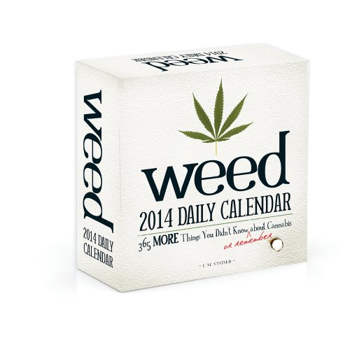Weed 2014 Daily Calendar: 365 More Things You Didn't Know (or Remember) about Cannabis