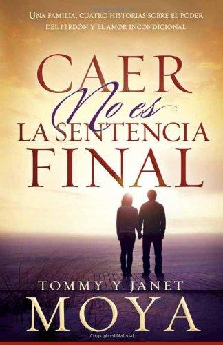 Caer no es la sentencia final: Una familia, cuatro historias sobre el poder del perd n y el amor incondicional (Spanish Edition)