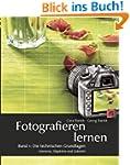 Fotografieren lernen: Band 1: Die tec...