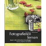 """Fotografieren lernen: Band 1: Die technischen Grundlagen. Kameras, Objektive und Zubeh�rvon """"Cora Banek"""""""