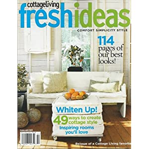 Cottage Living Magazine Special FRESH IDEAS - 49 Ways To Create Cottage (2012)