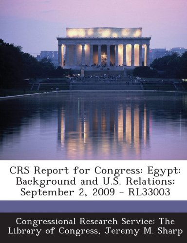 Crs Report for Congress: Egypt: Background and U.S. Relations: September 2, 2009 - Rl33003