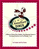 img - for By Ira Freehof The Comfort Diner Cookbook: A World of Classic Diner Delights, from Homestyle Dinners to Satisfying [Paperback] book / textbook / text book