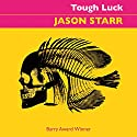 Tough Luck Audiobook by Jason Starr Narrated by Christopher Ragland