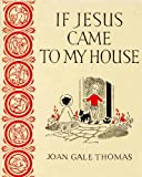 img - for If Jesus Came to My House book / textbook / text book