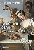 La Bouteille de vin: Histoire d'une révolution