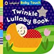 Baby Touch: Twinkle Lullaby Book