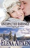Unexpected Endings (A Castle Mountain Lodge Romance)