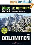 BIKE Guide Dolomiten (Band 1): 30 Top...