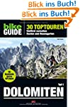 BIKE Guide Dolomiten (Band 1): 30 Top...