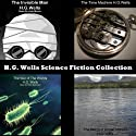 H.G. Wells Science Fiction Collection (       UNABRIDGED) by H. G. Wells Narrated by Peter Batchelor, George Eustice, Alan Munro