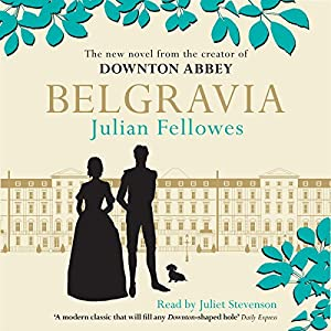 Julian Fellowes's Belgravia Audiobook