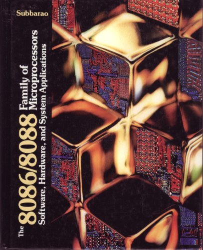 The 8086/8088 Family of Microprocessors: Software, Hardware and System Applications