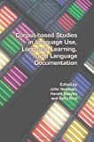 Corpus-Based Studies in Language Use, Language Learning, and Language Documentation  (Language and Computers - Studies in Practical Linguistics)