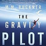 The Gravity Pilot   M. M. Buckner