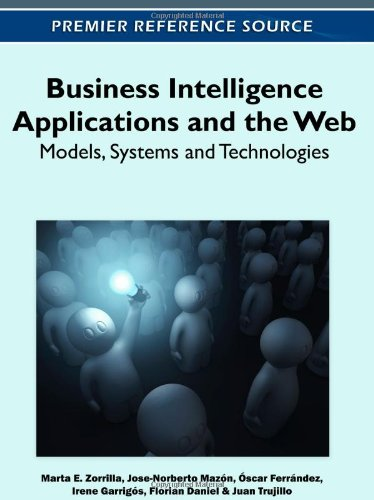 Business Intelligence Applications and the Web: Models, Systems and Technologies