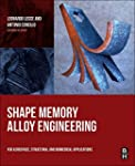Shape Memory Alloy Engineering: For A...