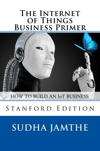 The Internet of Things Business Primer: How to Build an IoT Business