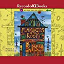 Flamingos on the Roof Audiobook by Calef Brown Narrated by John McDonough
