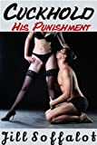 Cuckold: His Punishment: (Hotwife Dominates Husband