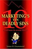 Marketings 10 Deadly Sins (and How to Avoid Them)