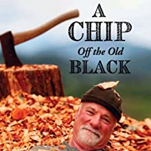 A Chip Off the Old Black (       UNABRIDGED) by Arthur Black Narrated by Jeffrey Kafer